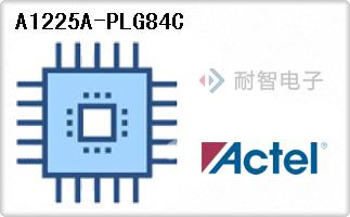 Actel公司的FPGA现场可编程门阵列-A1225A-PLG84C