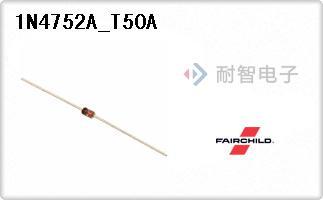 Fairchild公司的单齐纳二极管-1N4752A_T50A